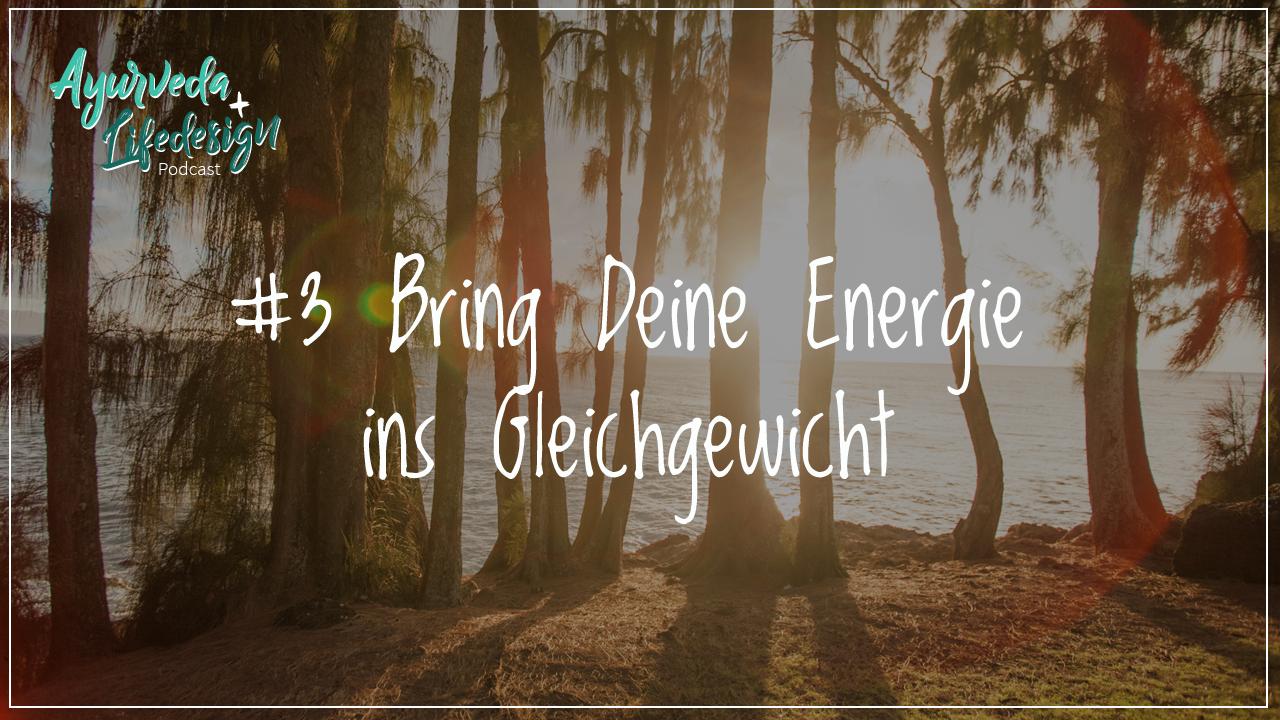 #3 Bring deinen Energiehaushalt ins Gleichgewicht