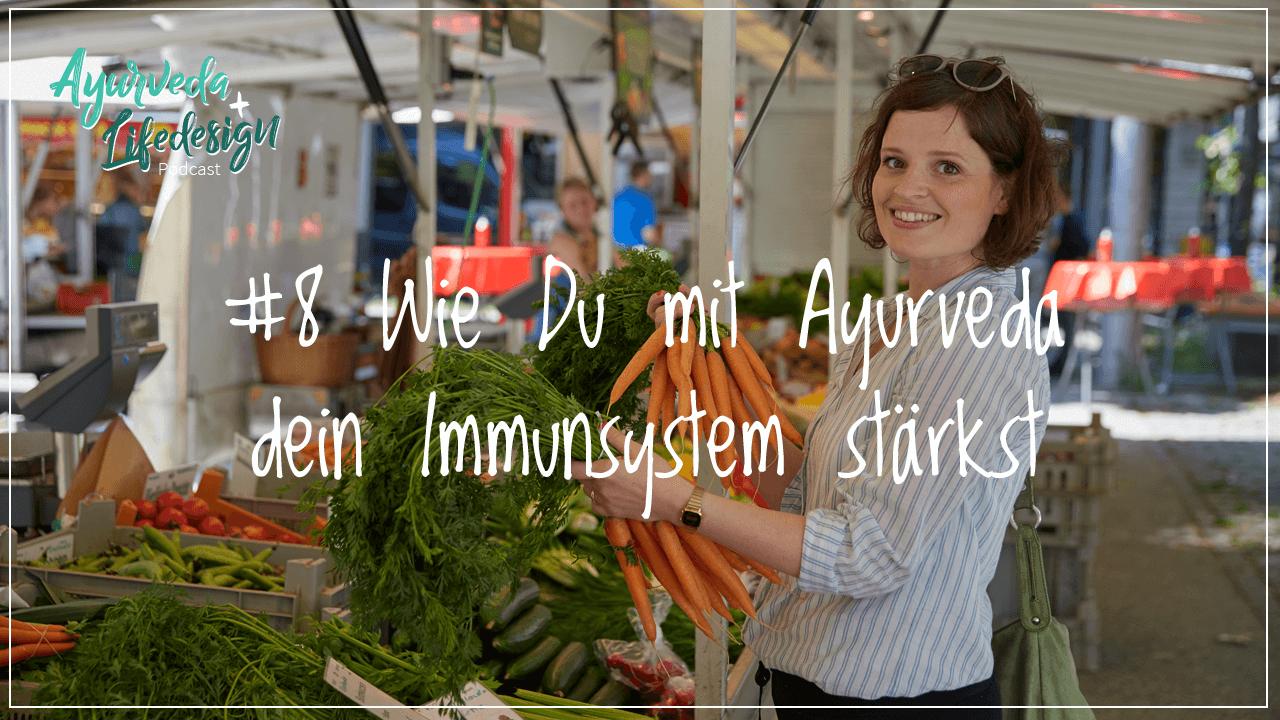 #8 Wie du mit Ayurveda dein Immunsystem stärkst