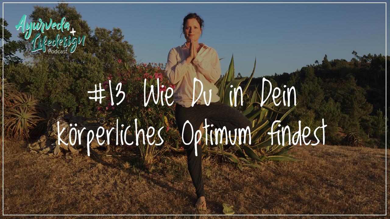 #13 Wie Du in Dein körperliches Optimum findest