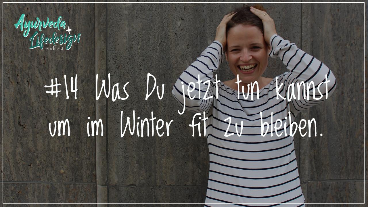 #14 Was Du jetzt tun kannst um im Winter fit zu bleiben
