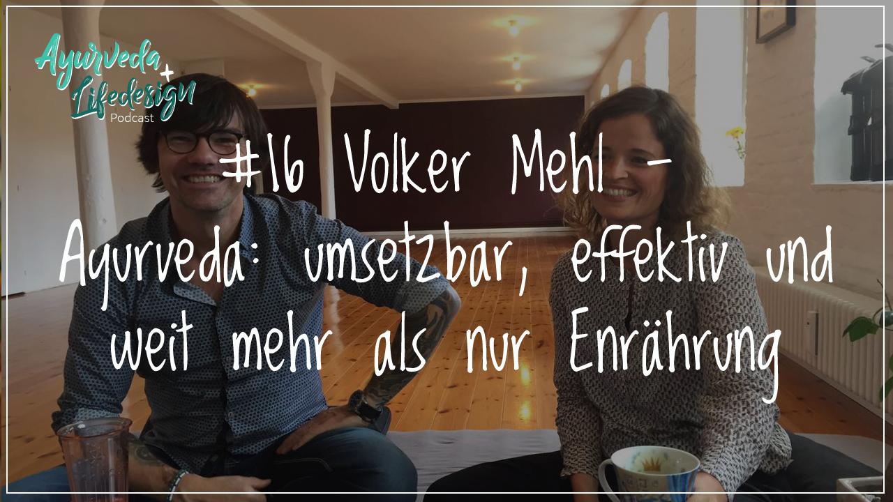 #16 Volker Mehl – Ayurveda: umsetzbar, effektiv und weit mehr als nur Ernährung