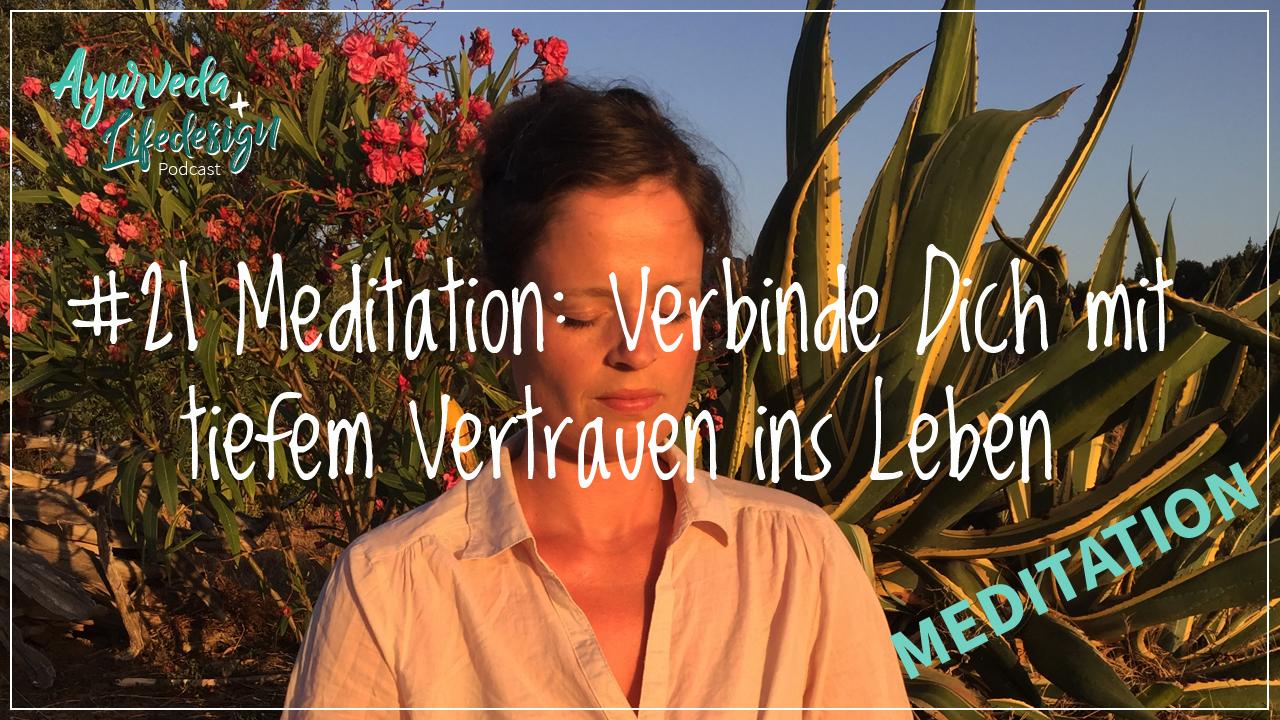 #21 Meditation: Verbinde Dich mit tiefem Vertrauen ins Leben
