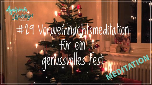 #29 Vorweihnachtsmeditation für ein genussvolles Fest