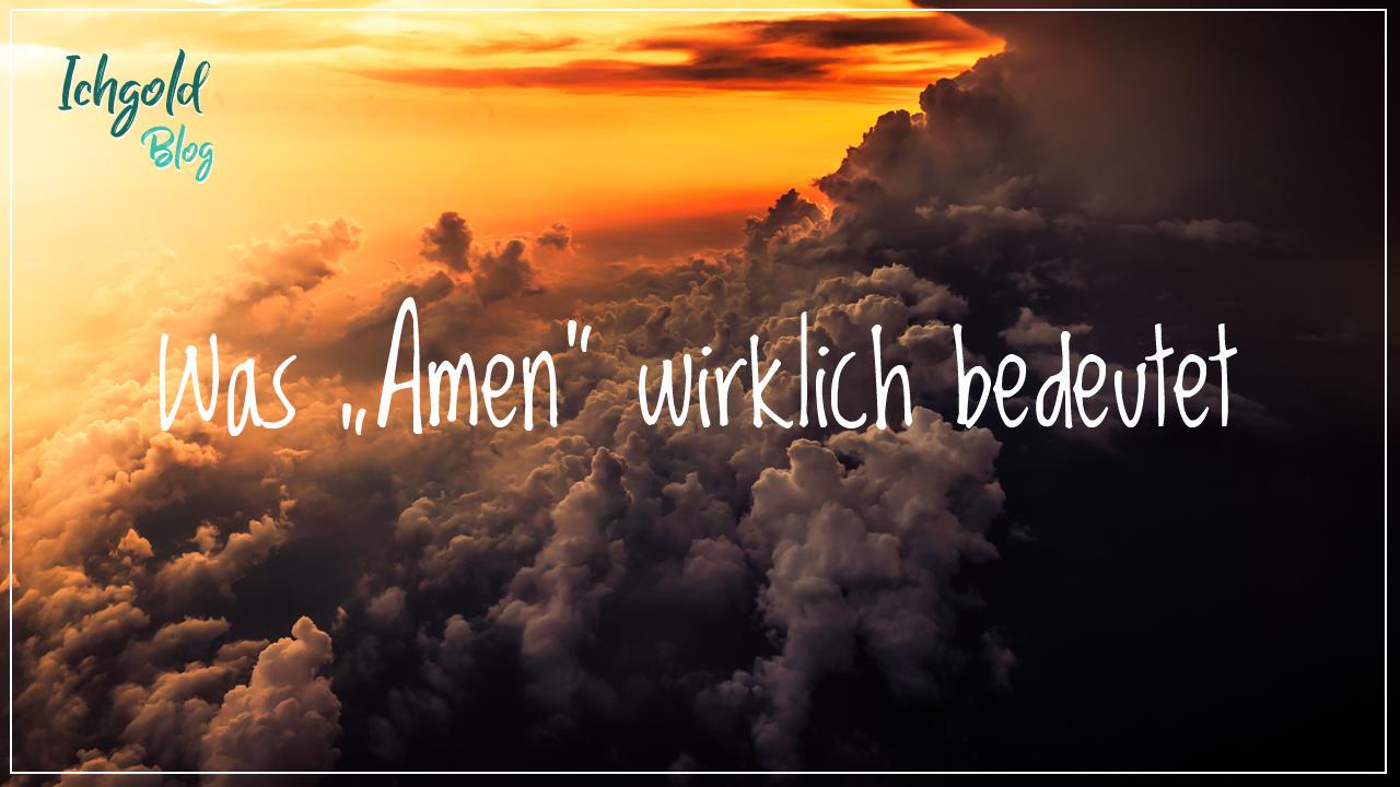 """Was """"Amen"""" wirklich bedeutet"""