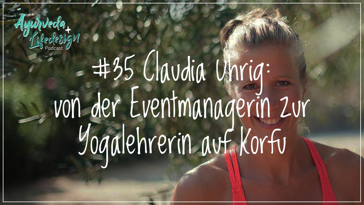 #35 Claudia Uhrig: von der Eventmanagerin zur Yogalehrerin auf Korfu