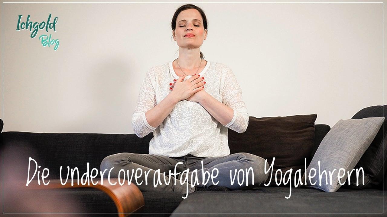 Die Undercoveraufgabe von Yogalehrern