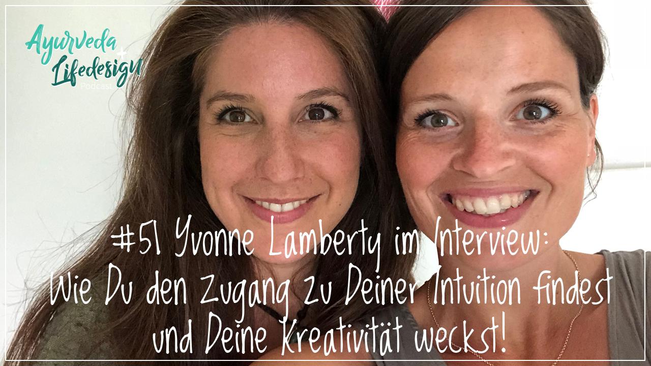 #51 Yvonne Lamberty im Interview:  Wie Du den Zugang zu Deiner Intuition findest und Deine Kreativität weckst!
