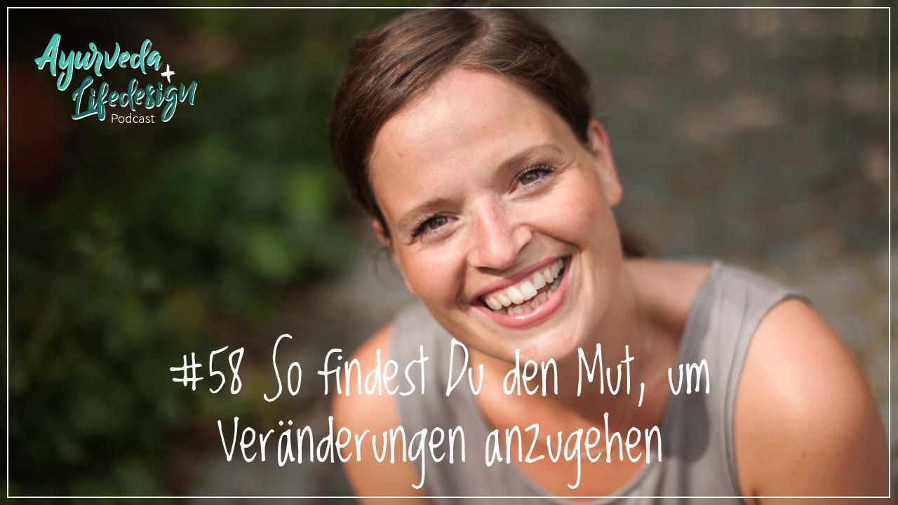 #58 So findest Du den Mut, um Veränderungen anzugehen