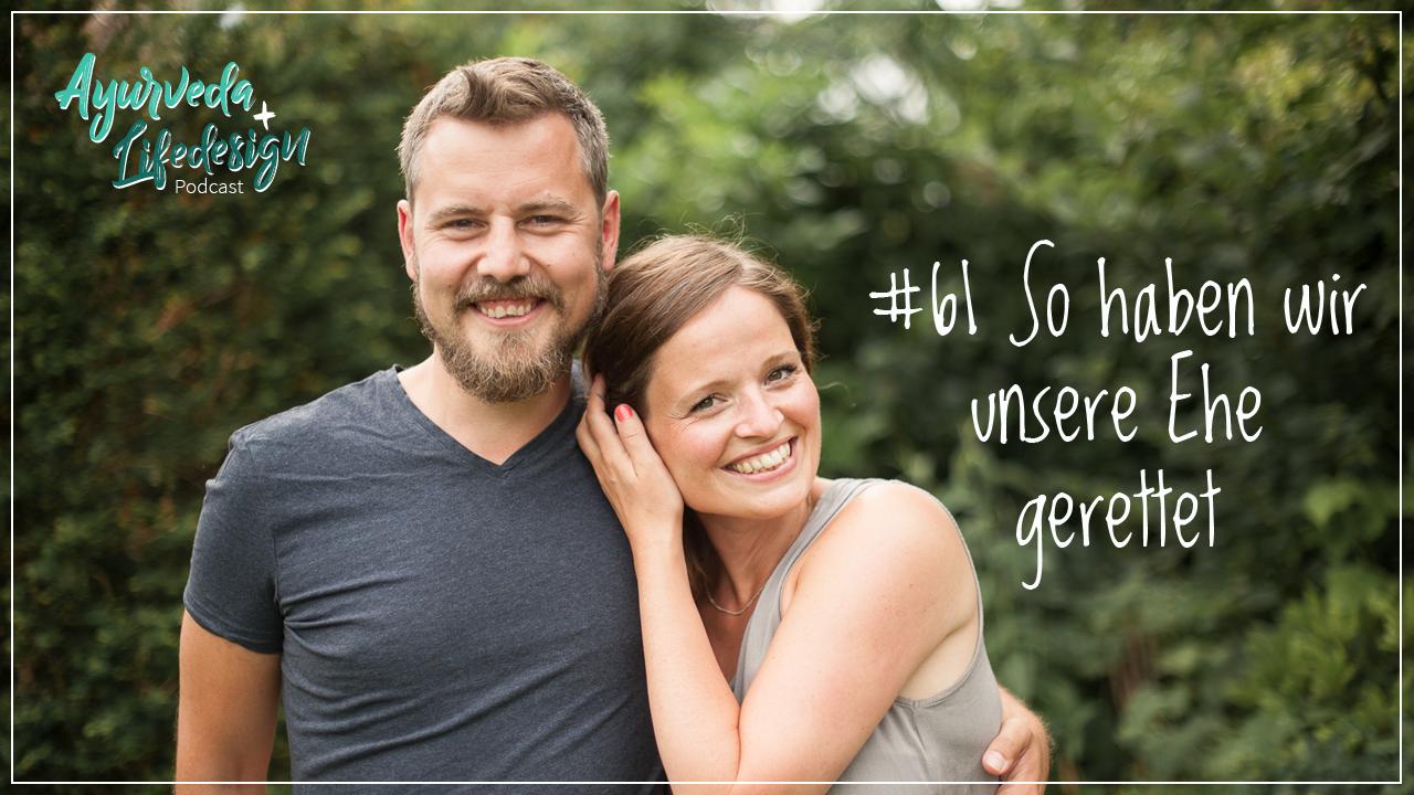 #61 So haben wir unsere Ehe gerettet