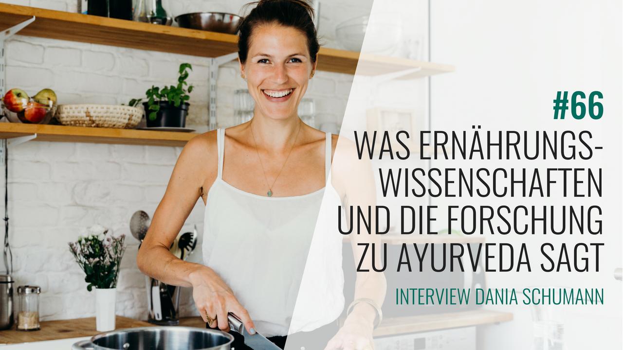 #66 Interview mit Dania Schumann – Was Ernährungswissenschaften und die Forschung zu Ayurveda sagt