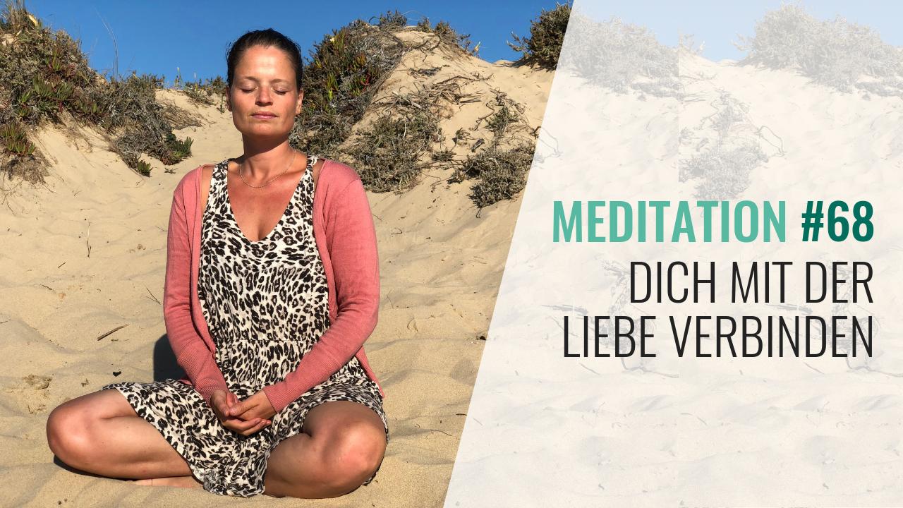 #68 Meditation: Dich mit der Liebe verbinden
