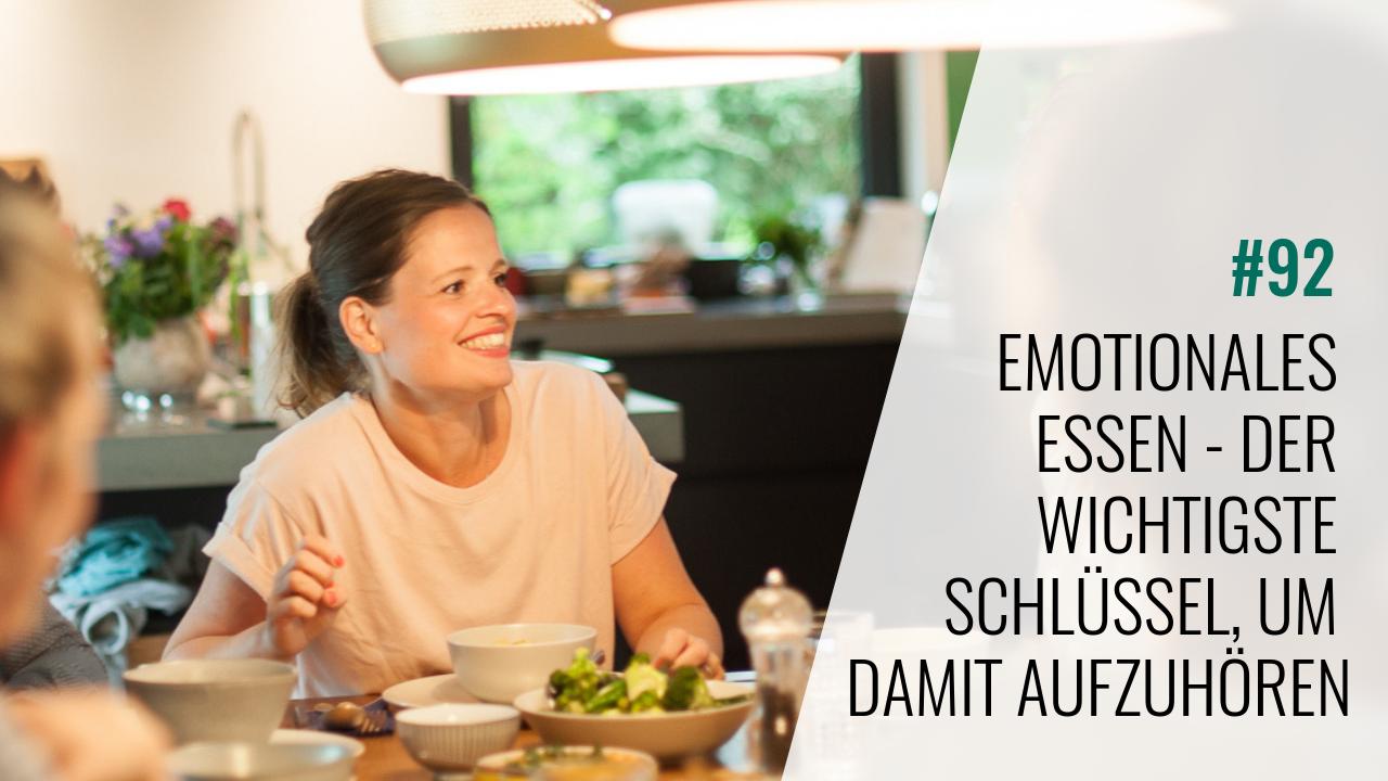 #92 Emotionales Essen – Der wichtigste Schlüssel, um damit aufzuhören