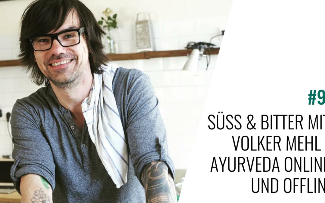 #97 Süss & bitter mit Volker Mehl – Ayurveda online und offline