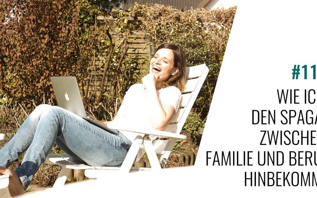 #112 Wie ich den Spagat zwischen Familie und Beruf hinbekomme