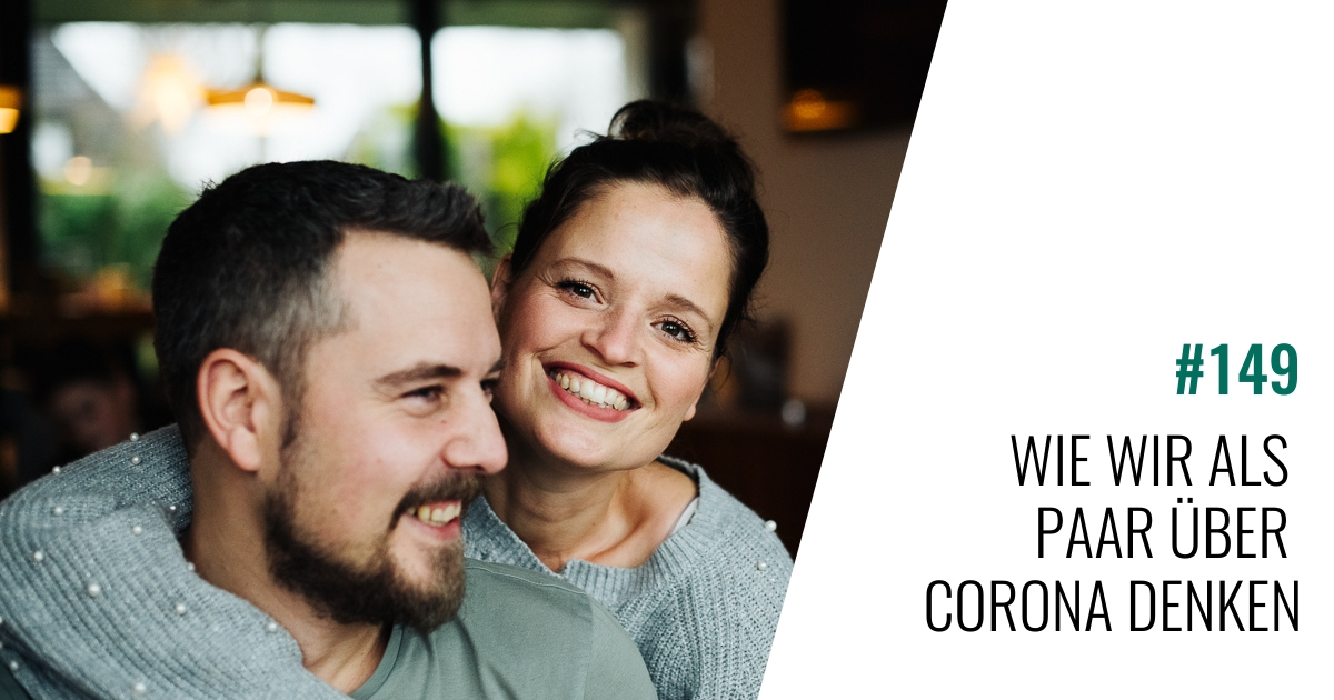#149 Wie wir als Paar über Corona denken
