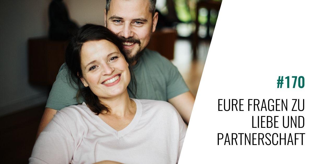 #170 Eure Fragen zu Liebe und Partnerschaft