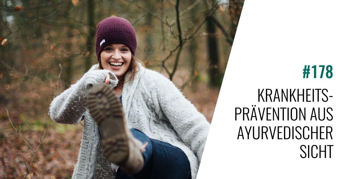 #178 Krankheitsprävention aus ayurvedischer Sicht