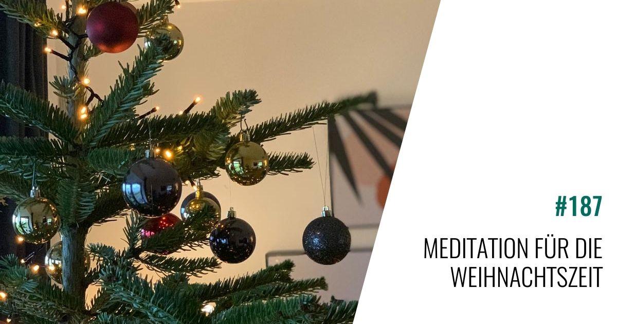 #187 Meditation für die Weihnachtszeit