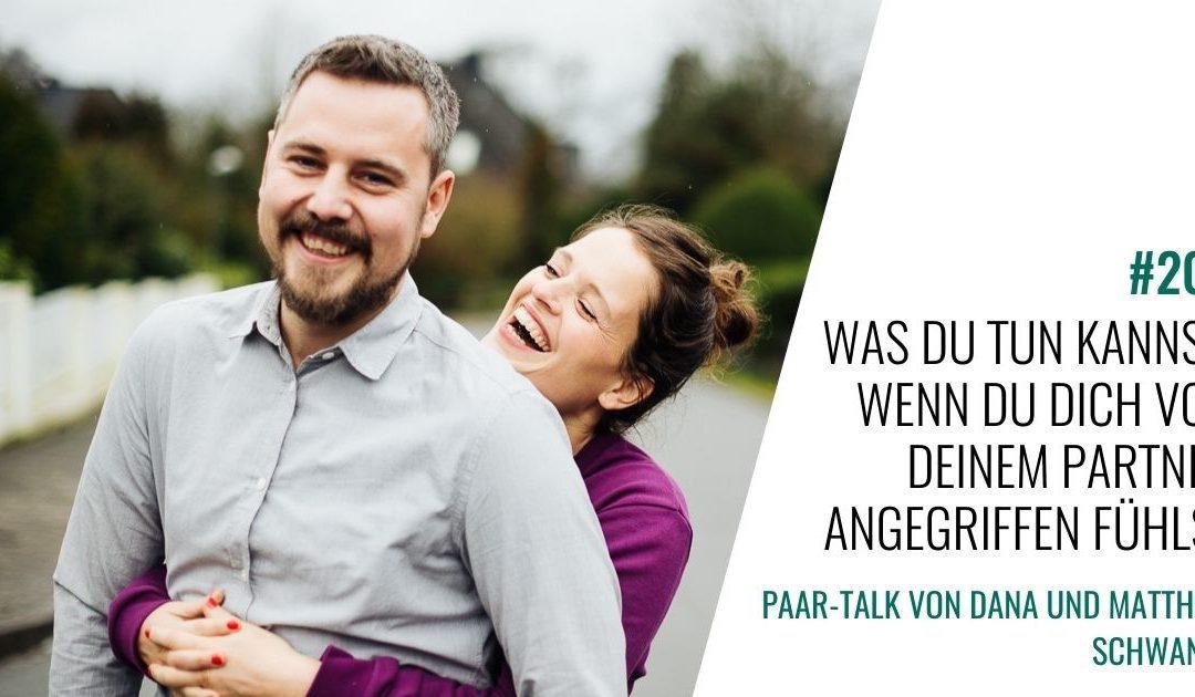 #205 Was Du tun kannst, wenn Du Dich von Deinem Partner angegriffen fühlst