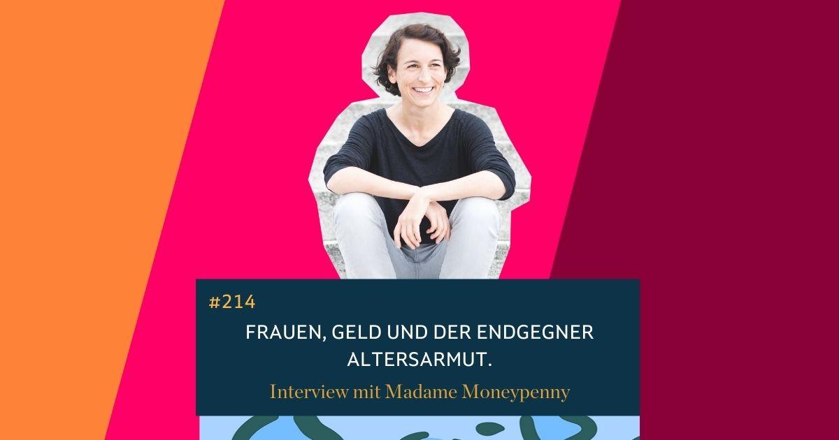 #214 Interview mit Madame Moneypenny: Frauen, Geld und der Endgegner Altersarmut