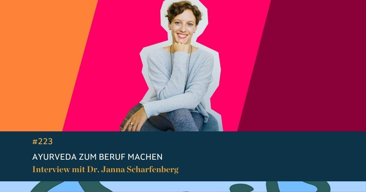#223 Dr. Janna Scharfenberg im Interview: Ayurveda zu Beruf machen