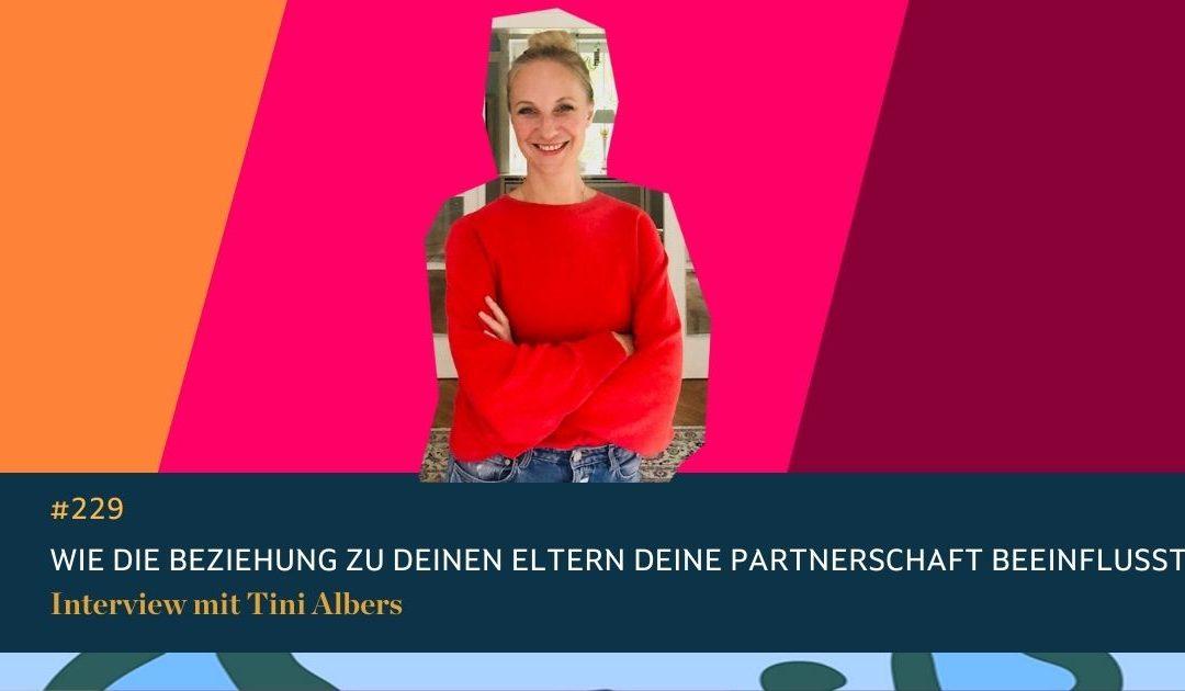 #229 Wie die Beziehung zu Deinen Eltern Deine Partnerschaft beeinflusst. Interview mit Tini Albers.